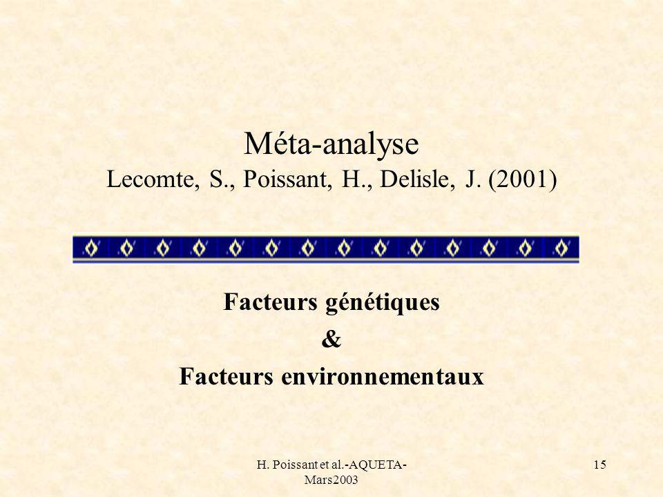 H. Poissant et al.-AQUETA- Mars2003 15 Méta-analyse Lecomte, S., Poissant, H., Delisle, J. (2001) Facteurs génétiques & Facteurs environnementaux