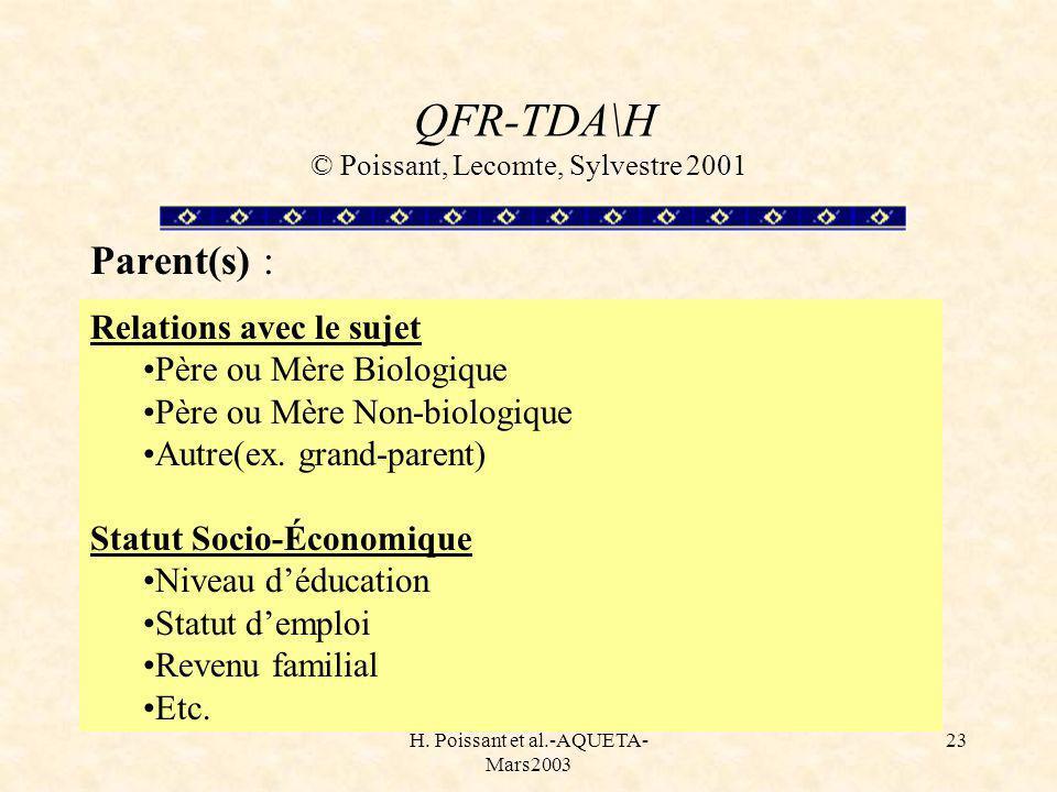 H. Poissant et al.-AQUETA- Mars2003 23 Relations avec le sujet Père ou Mère Biologique Père ou Mère Non-biologique Autre(ex. grand-parent) Statut Soci