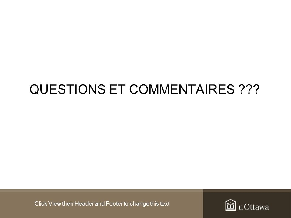 Click View then Header and Footer to change this text QUESTIONS ET COMMENTAIRES