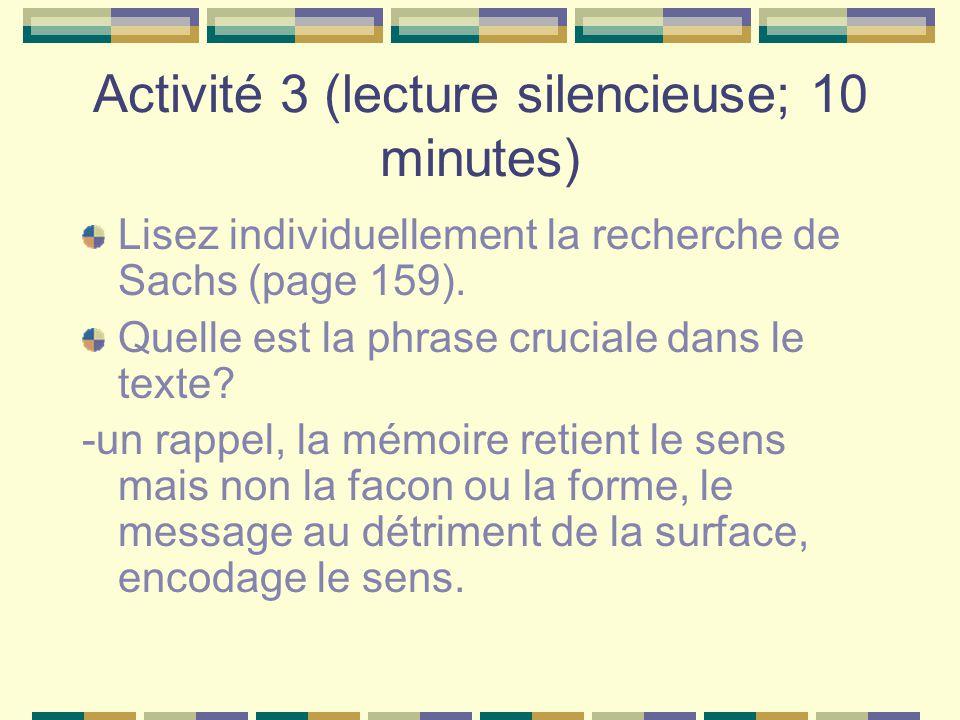Activité 3 (lecture silencieuse; 10 minutes) Lisez individuellement la recherche de Sachs (page 159). Quelle est la phrase cruciale dans le texte? -un