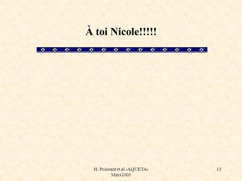 H. Poissant et al.-AQUETA- Mars2003 13 À toi Nicole!!!!!