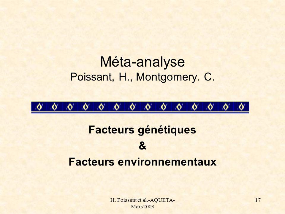 H. Poissant et al.-AQUETA- Mars2003 17 Méta-analyse Poissant, H., Montgomery. C. Facteurs génétiques & Facteurs environnementaux