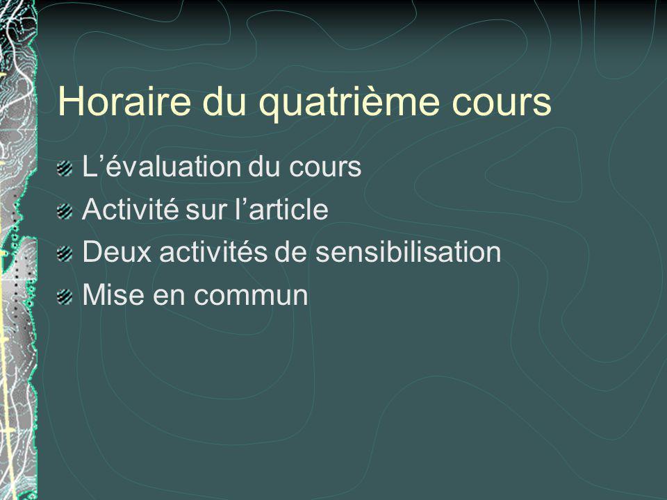 Horaire du quatrième cours Lévaluation du cours Activité sur larticle Deux activités de sensibilisation Mise en commun