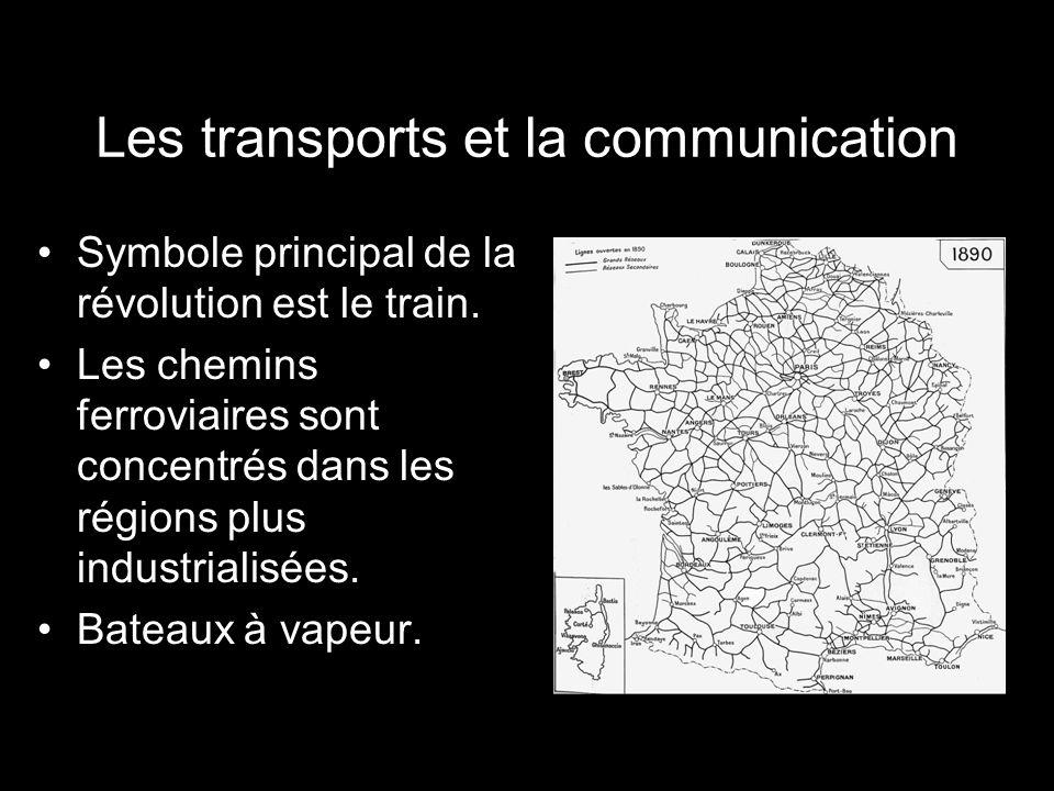 Les transports et la communication Symbole principal de la révolution est le train. Les chemins ferroviaires sont concentrés dans les régions plus ind