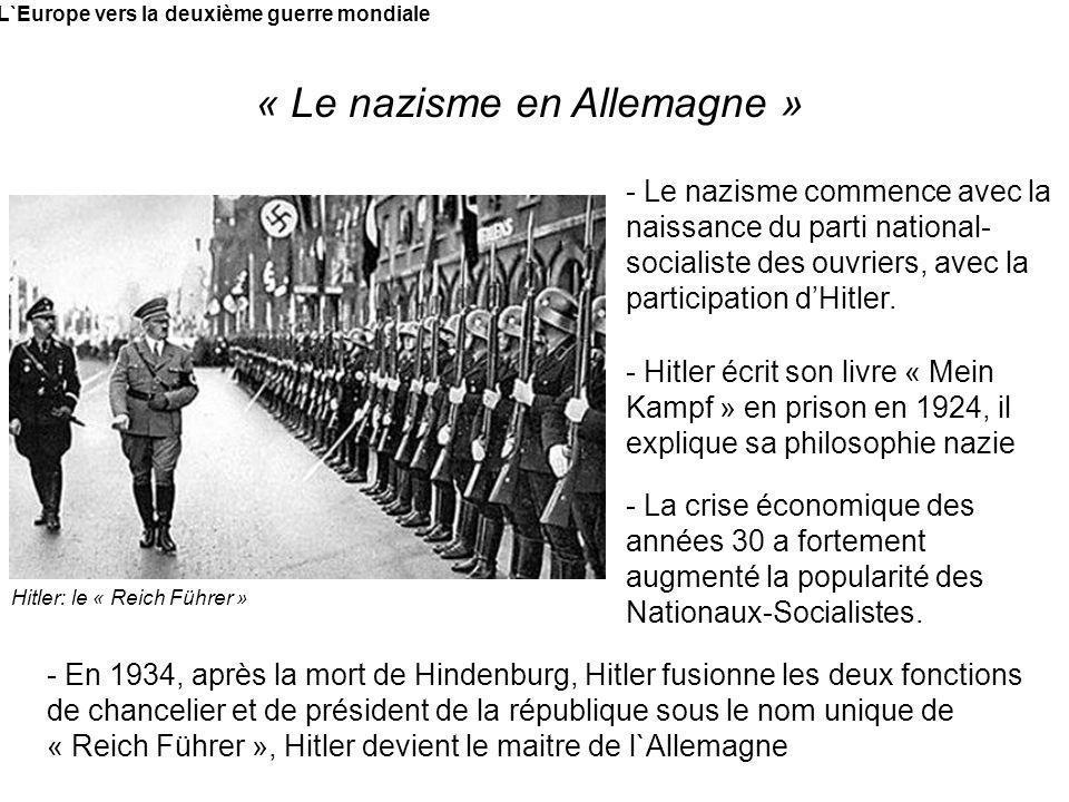 L`Europe vers la deuxième guerre mondiale « Le nazisme en Allemagne » - Le nazisme commence avec la naissance du parti national- socialiste des ouvrie