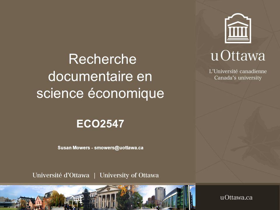 ECO2547 Analyse des données économiques Ordre du jour Services de la bibliothèque Comment trouver et obtenir des … livres, articles de périodiques, publications et statistiques officielles, RefWorks ateliers