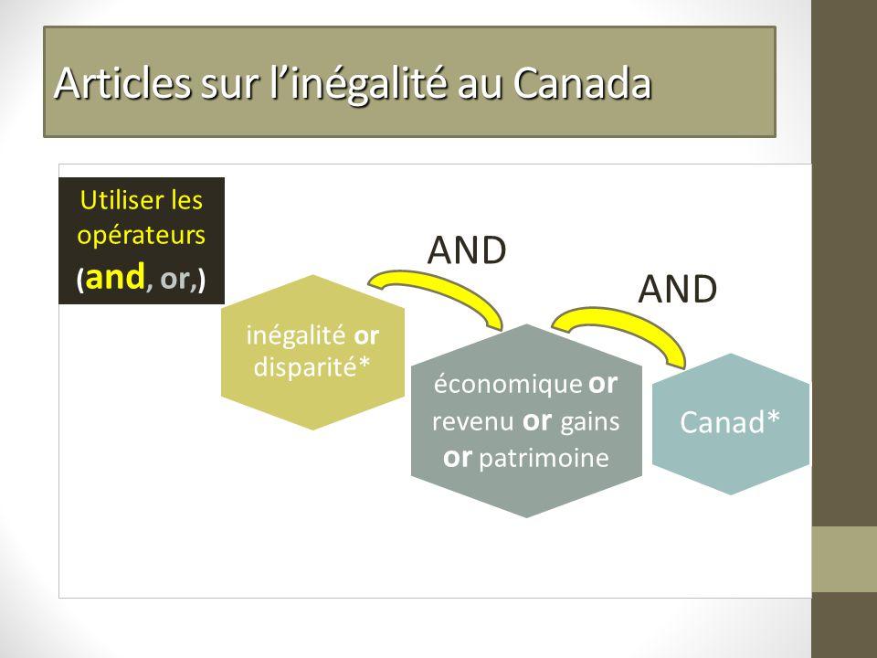 Articles sur linégalité au Canada économique or revenu or gains or patrimoine inégalité or disparité* Utiliser les opérateurs ( and, or,) Canad* AND