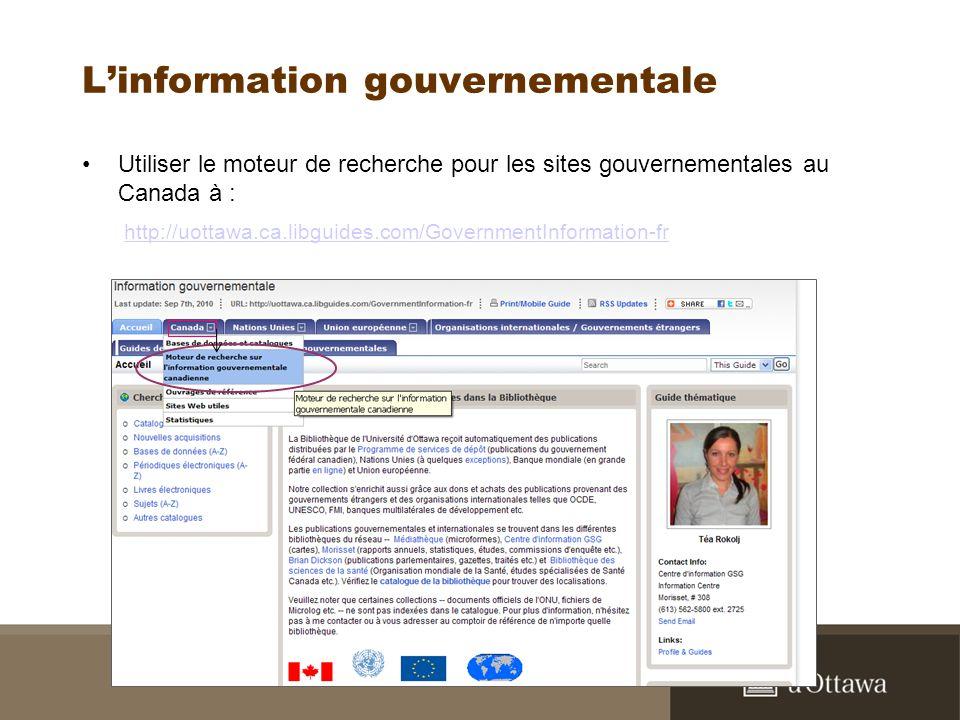 Linformation gouvernementale Utiliser le moteur de recherche pour les sites gouvernementales au Canada à : http://uottawa.ca.libguides.com/GovernmentInformation-fr ECO2547 Analyse des données économiques / sept 2010