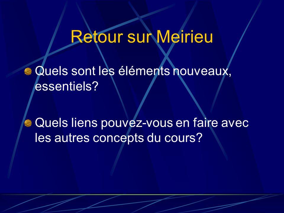 Retour sur Meirieu Quels sont les éléments nouveaux, essentiels.