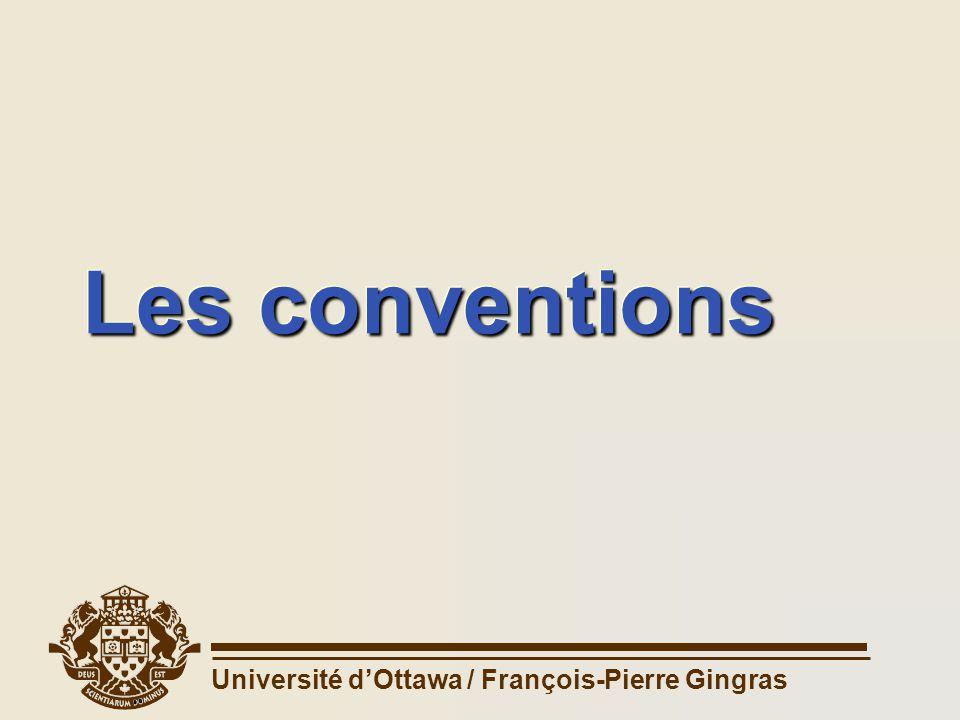 Université dOttawa / François-Pierre Gingras Les conventions