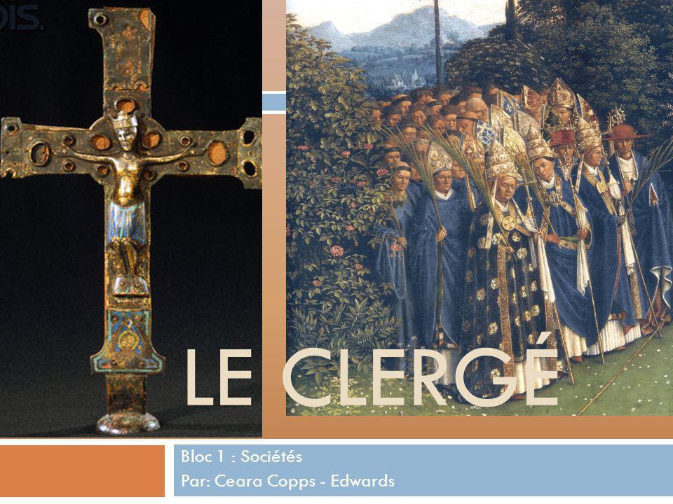 LE CLERGÉ Bloc 1 : Sociétés Par: Ceara Copps - Edwards