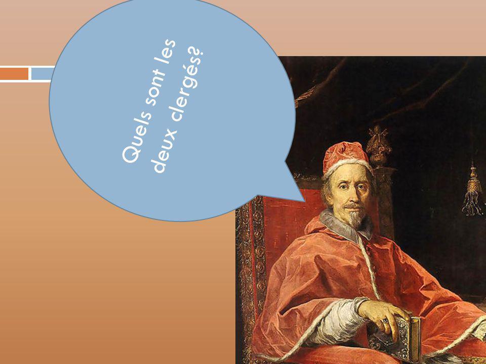 Quels sont les deux clergés?