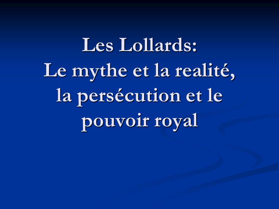 Les Lollards: Le mythe et la realité, la persécution et le pouvoir royal