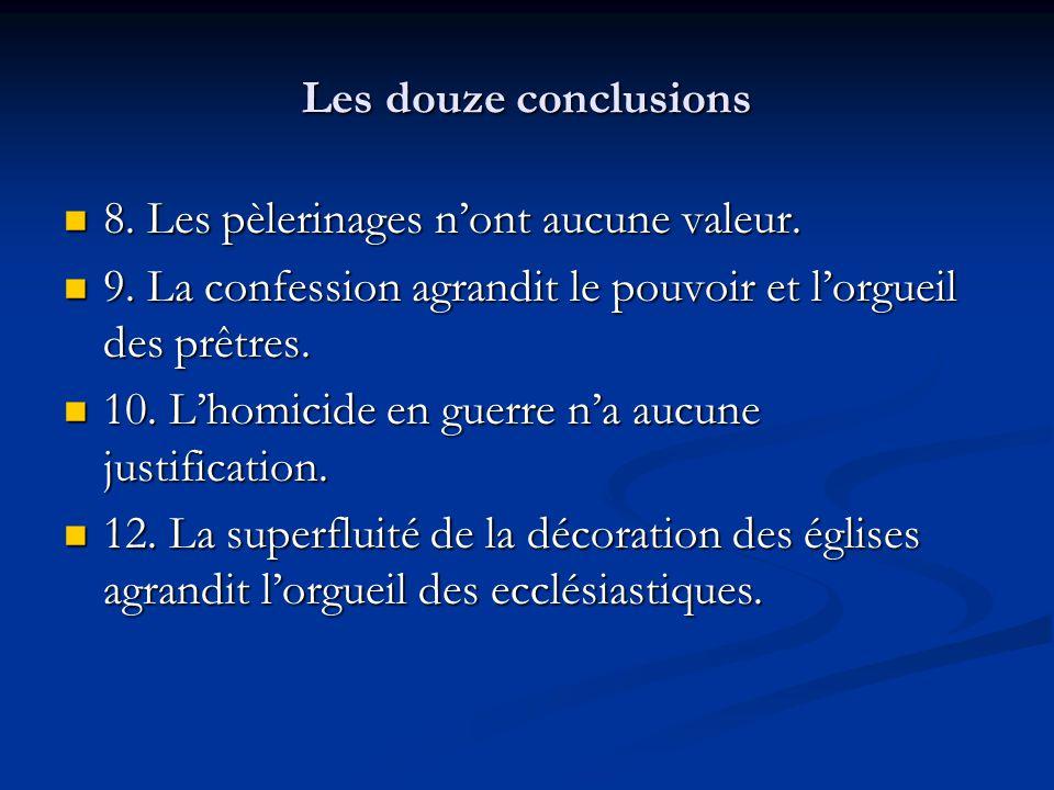 Les douze conclusions 8. Les pèlerinages nont aucune valeur.