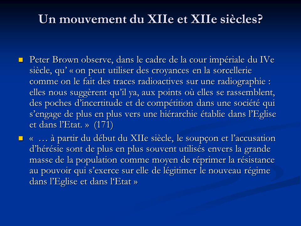 Un mouvement du XIIe et XIIe siècles? Peter Brown observe, dans le cadre de la cour impériale du IVe siècle, qu « on peut utiliser des croyances en la