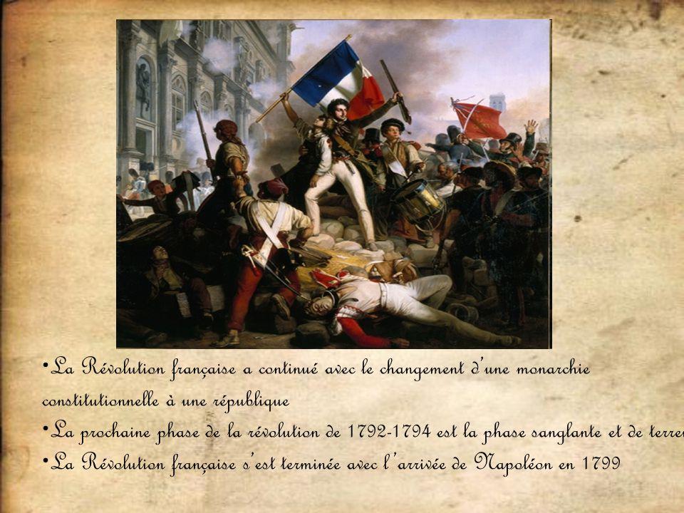 La Révolution française a continué avec le changement dune monarchie constitutionnelle à une république La prochaine phase de la révolution de 1792-17