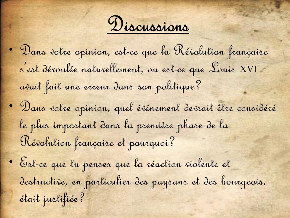Dans votre opinion, est-ce que la Révolution française sest déroulée naturellement, ou est-ce que Louis XVI avait fait une erreur dans son politique?
