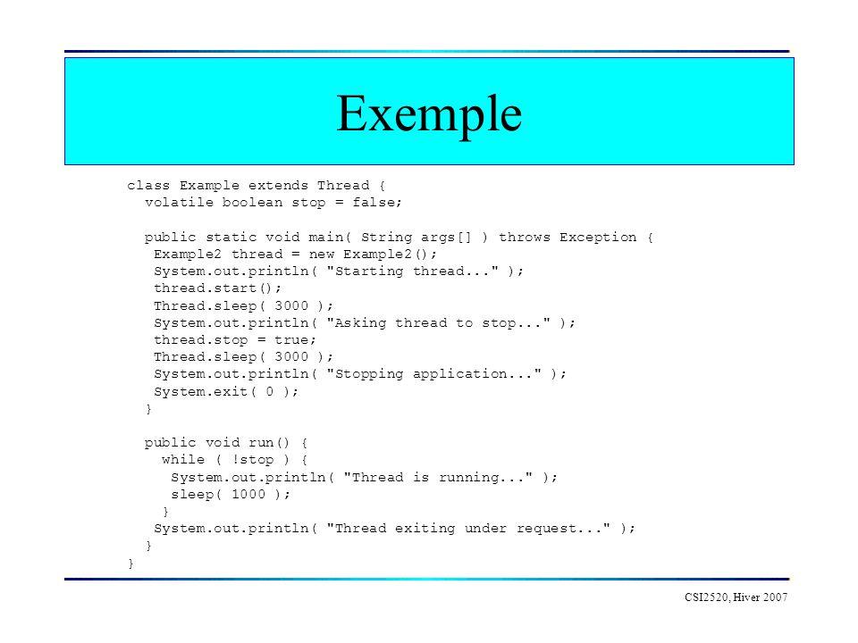 CSI2520, Hiver 2007 Exemple: Accès exclusif à un fichier CMutex mutex; // one attribute // of the class void reader() { CSingleLock mulock(&mutex); if (mulock.Lock(1000)) { // do something… read_file(); } mulock.Unlock(); } void writer() { CSingleLock mulock(&mutex); if (mulock.Lock(1000)) { // do something… write_file(); } mulock.Unlock(); }
