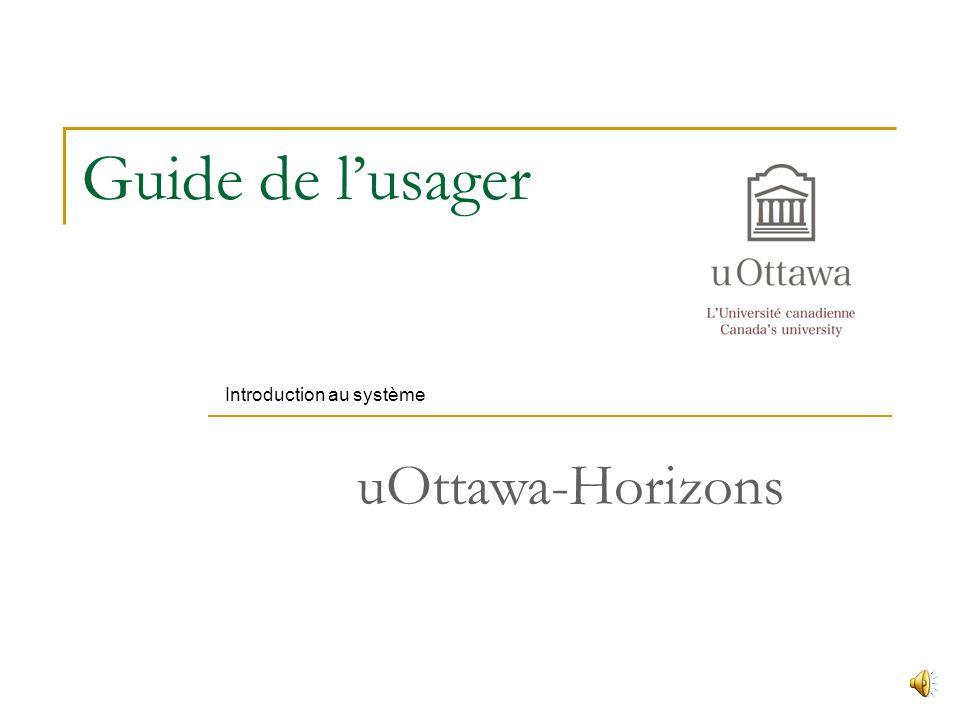 Guide de lusager Introduction au système uOttawa-Horizons