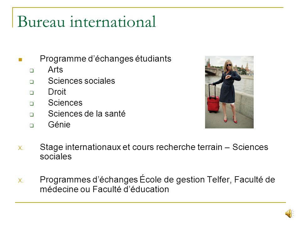 Bureau international Programme déchanges étudiants Arts Sciences sociales Droit Sciences Sciences de la santé Génie X.