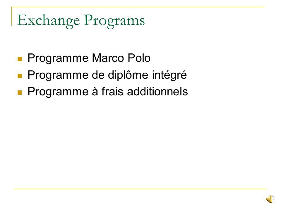 Exchange Programs Programme Marco Polo Programme de diplôme intégré Programme à frais additionnels