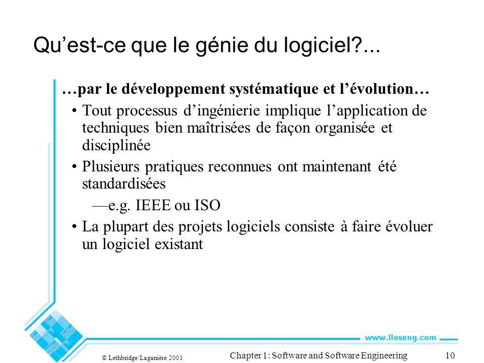© Lethbridge/Laganière 2001 Chapter 1: Software and Software Engineering11 Quest-ce que le génie du logiciel?...
