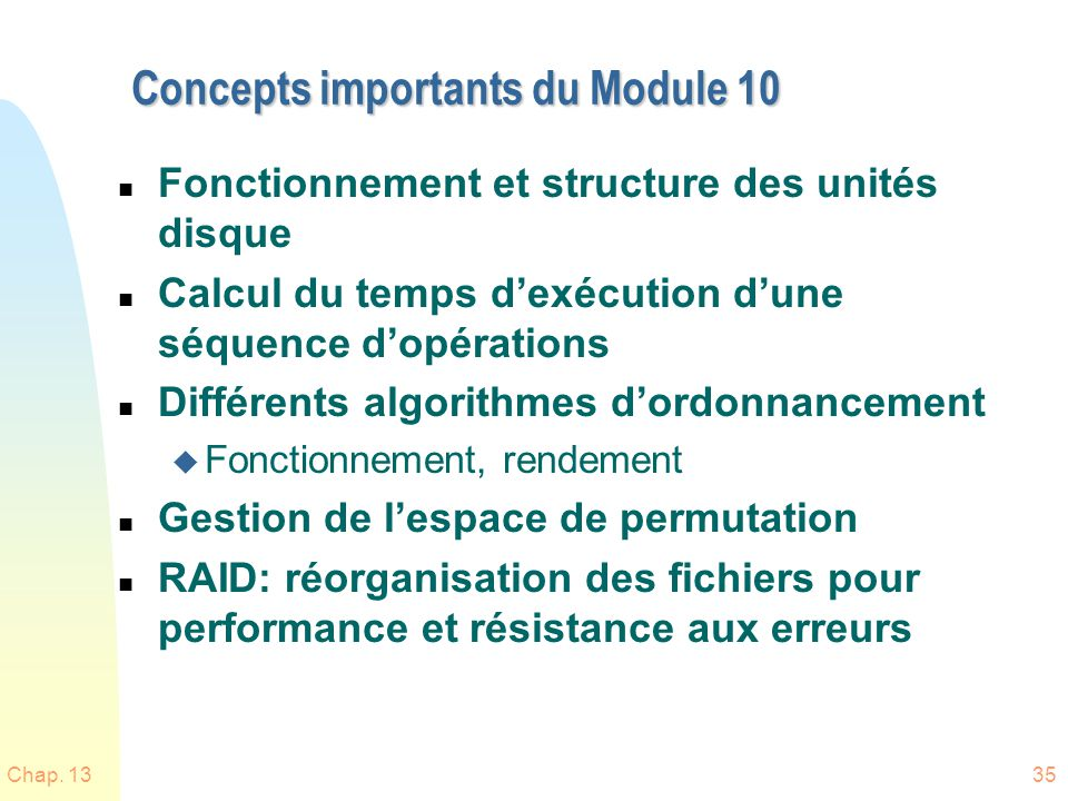 Chap. 1335 Concepts importants du Module 10 n Fonctionnement et structure des unités disque n Calcul du temps dexécution dune séquence dopérations n D