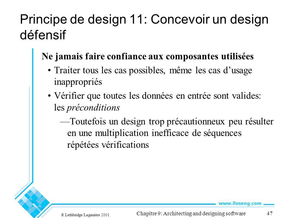 © Lethbridge/Laganière 2001 Chapitre 9: Architecting and designing software47 Principe de design 11: Concevoir un design défensif Ne jamais faire conf