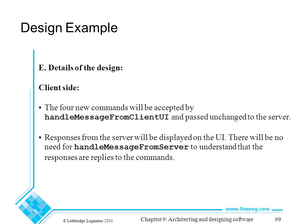 © Lethbridge/Laganière 2001 Chapitre 9: Architecting and designing software99 Design Example E.