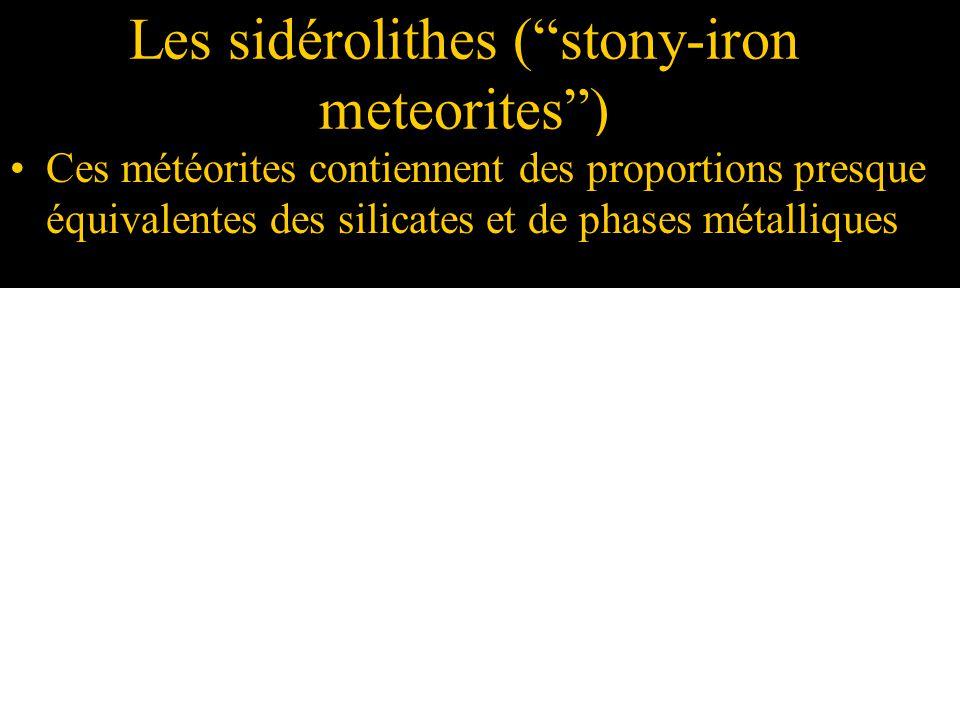 Les sidérolithes (stony-iron meteorites) Ces météorites contiennent des proportions presque équivalentes des silicates et de phases métalliques