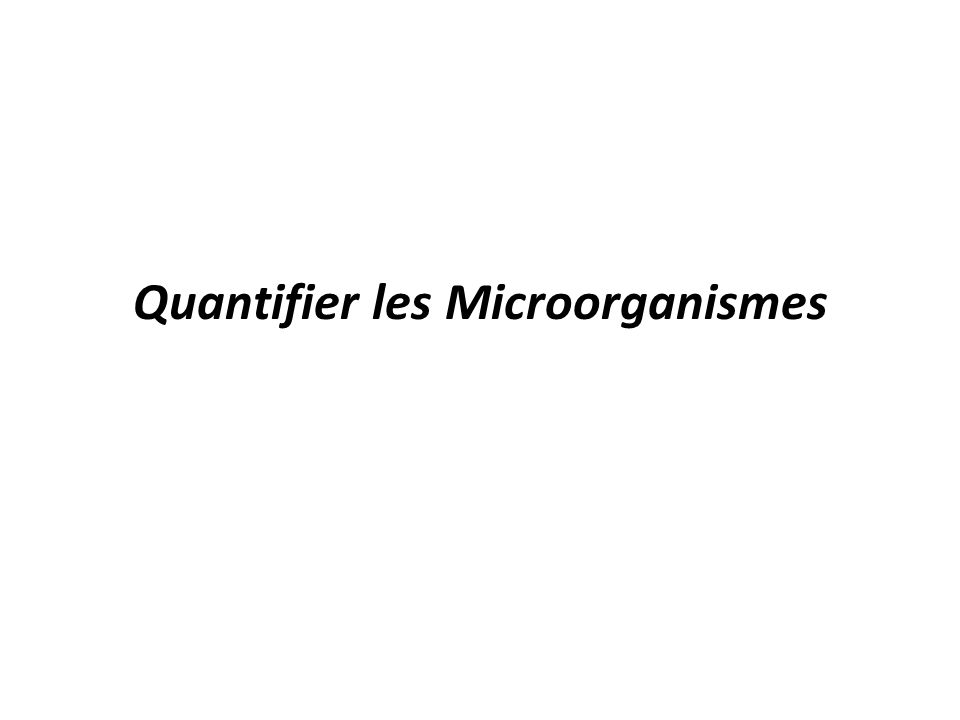 Quantifier les Microorganismes
