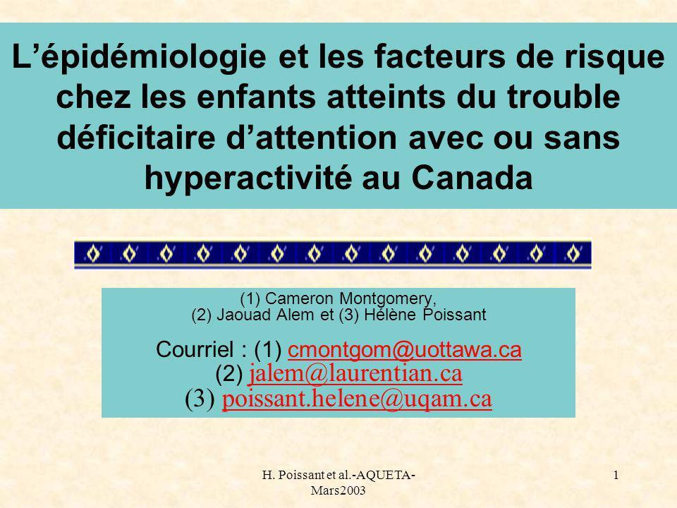 H. Poissant et al.-AQUETA- Mars2003 1 Lépidémiologie et les facteurs de risque chez les enfants atteints du trouble déficitaire dattention avec ou san