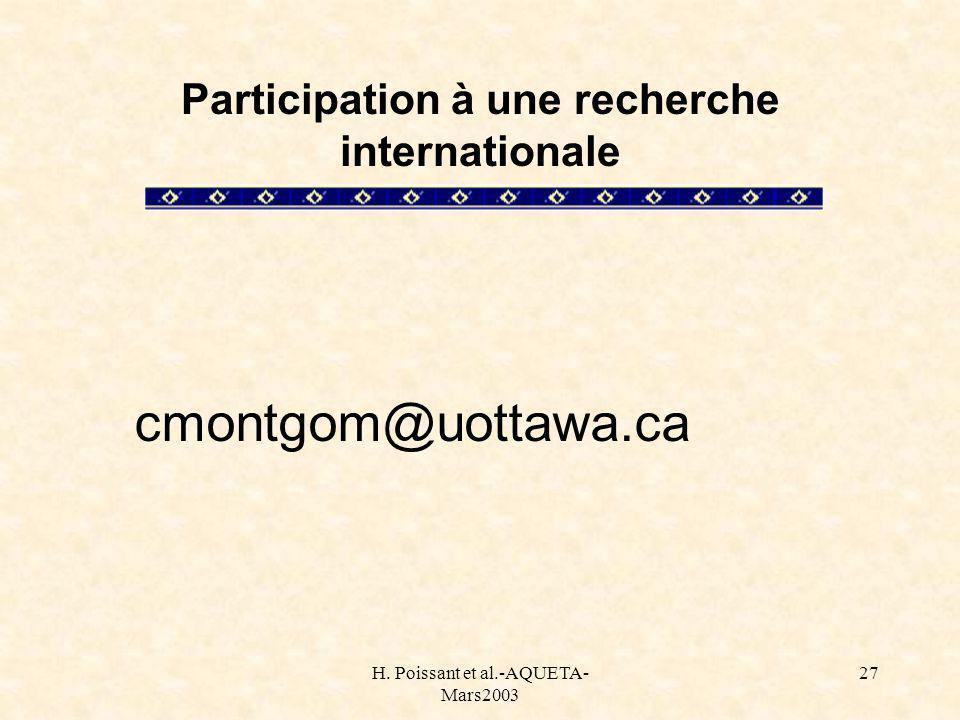 H. Poissant et al.-AQUETA- Mars2003 27 Participation à une recherche internationale cmontgom@uottawa.ca