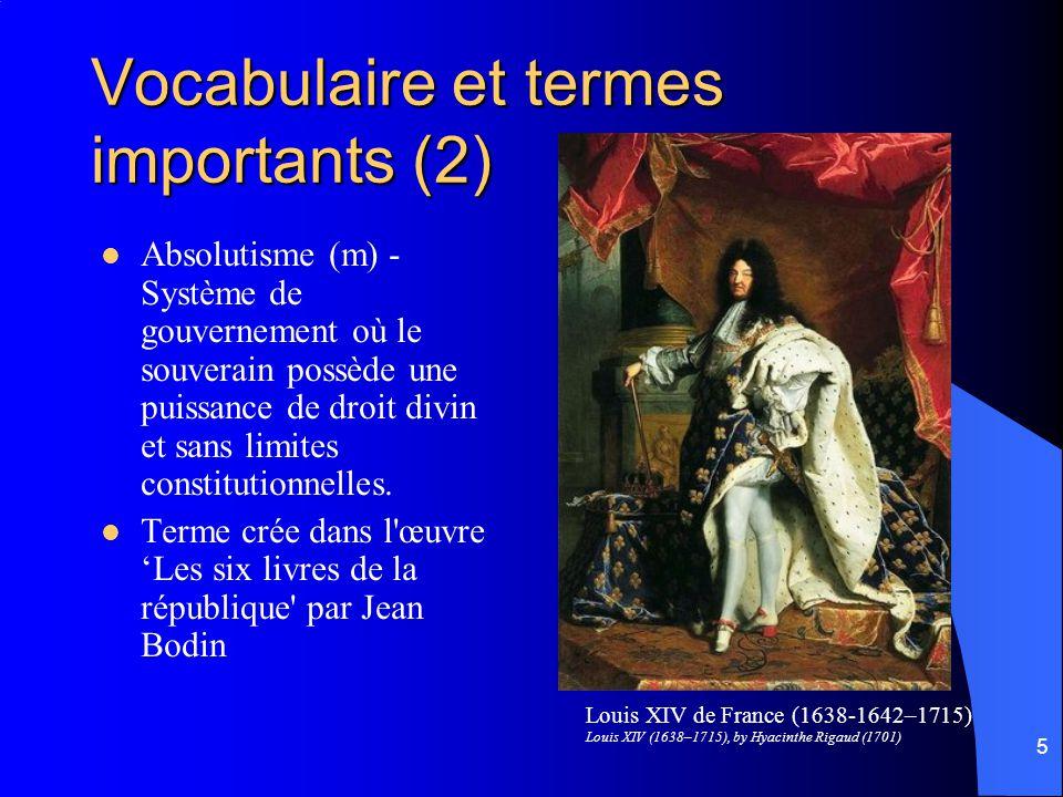 5 Absolutisme (m) - Système de gouvernement où le souverain possède une puissance de droit divin et sans limites constitutionnelles.