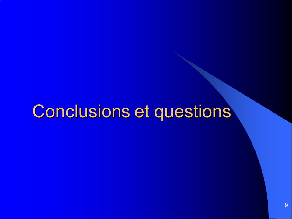 9 Conclusions et questions