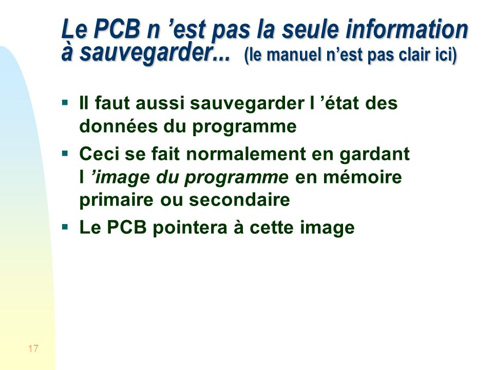 17 Le PCB n est pas la seule information à sauvegarder... (le manuel nest pas clair ici) Il faut aussi sauvegarder l état des données du programme Cec