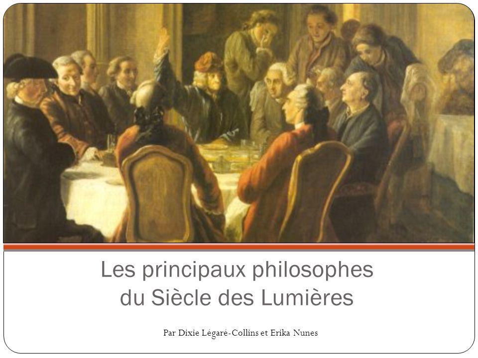 Les principaux philosophes du Siècle des Lumières Par Dixie Légaré-Collins et Erika Nunes