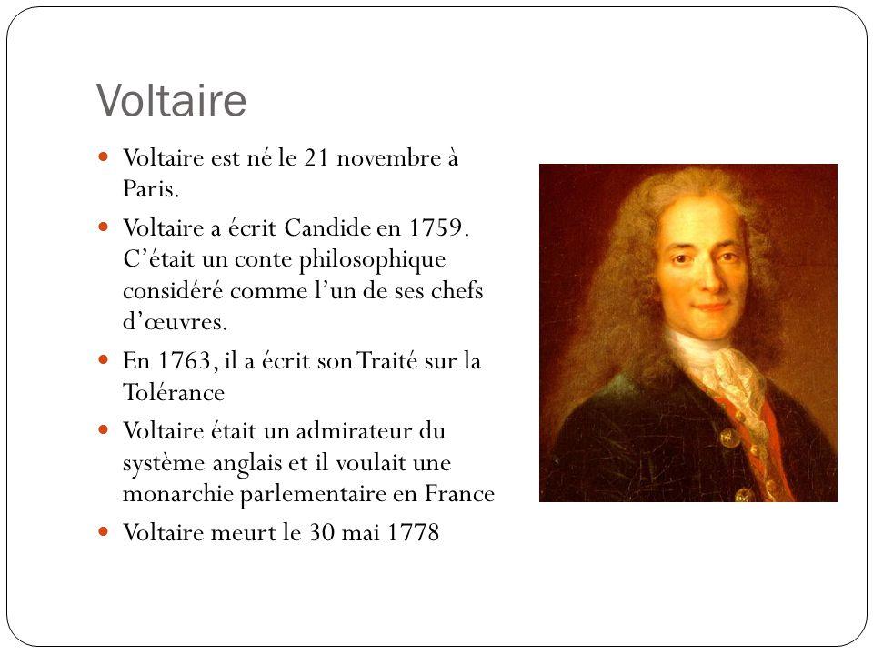 Voltaire Voltaire est né le 21 novembre à Paris. Voltaire a écrit Candide en 1759. Cétait un conte philosophique considéré comme lun de ses chefs dœuv