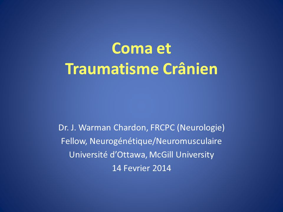 Coma et Traumatisme Crânien Dr.J.