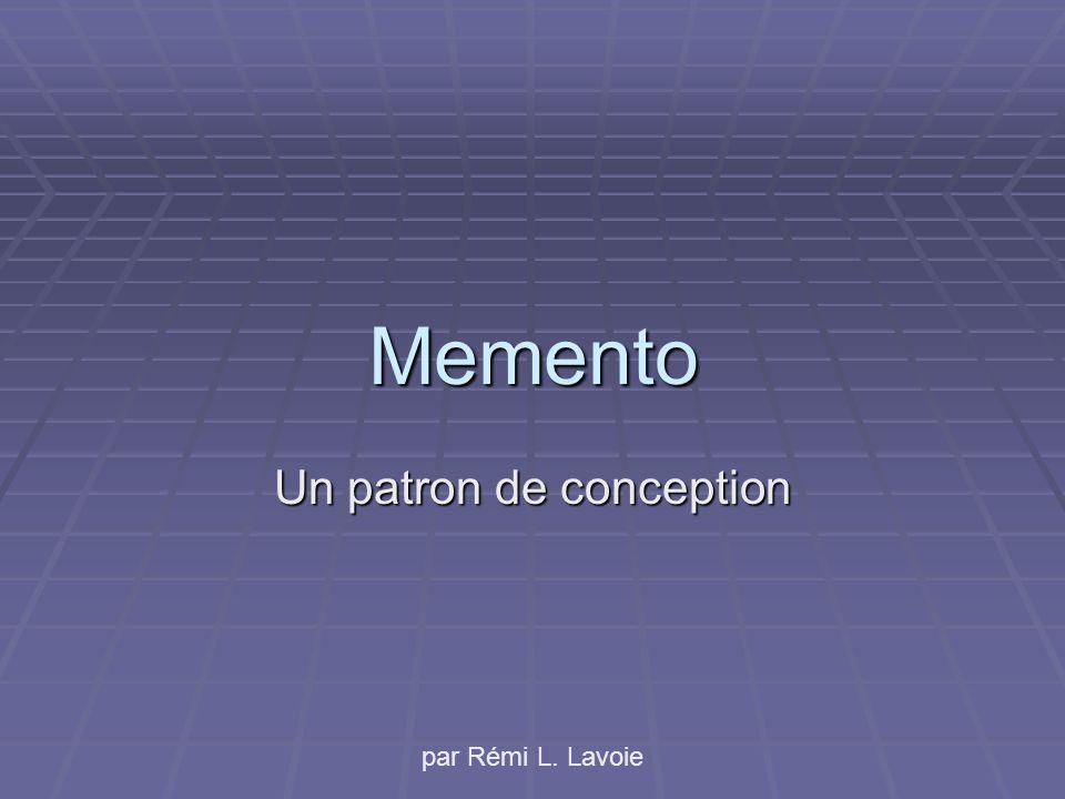 Memento Un patron de conception par Rémi L. Lavoie