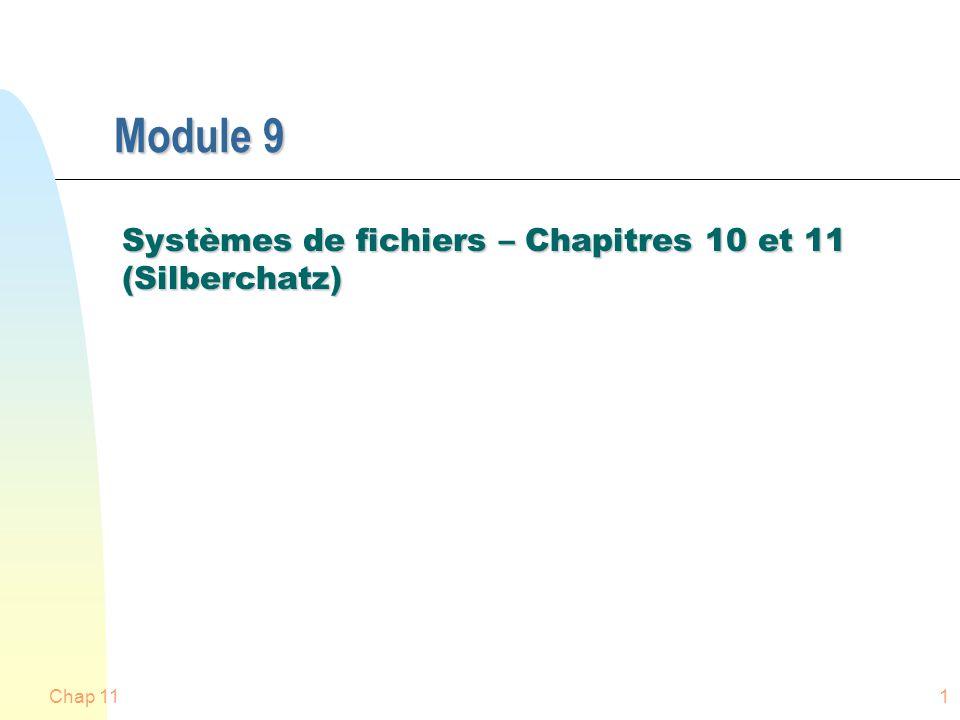 Chap 111 Module 9 Systèmes de fichiers – Chapitres 10 et 11 (Silberchatz)