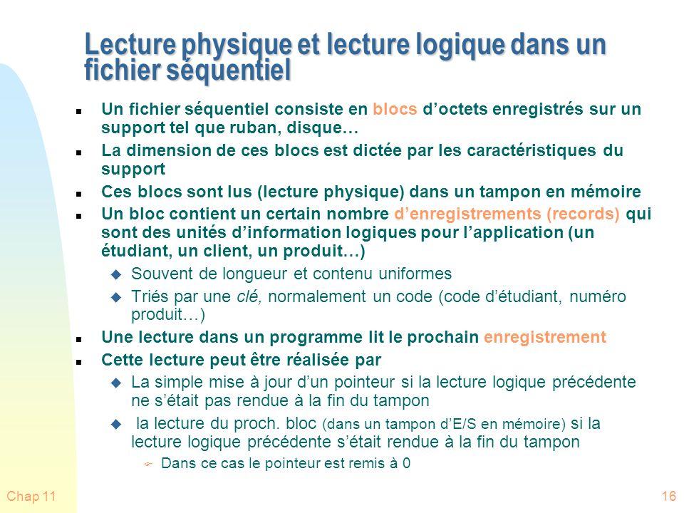 Chap 1116 Lecture physique et lecture logique dans un fichier séquentiel n Un fichier séquentiel consiste en blocs doctets enregistrés sur un support