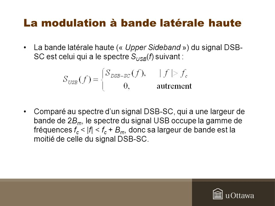 La modulation à bande latérale haute La bande latérale haute (« Upper Sideband ») du signal DSB- SC est celui qui a le spectre S USB (f) suivant : Com