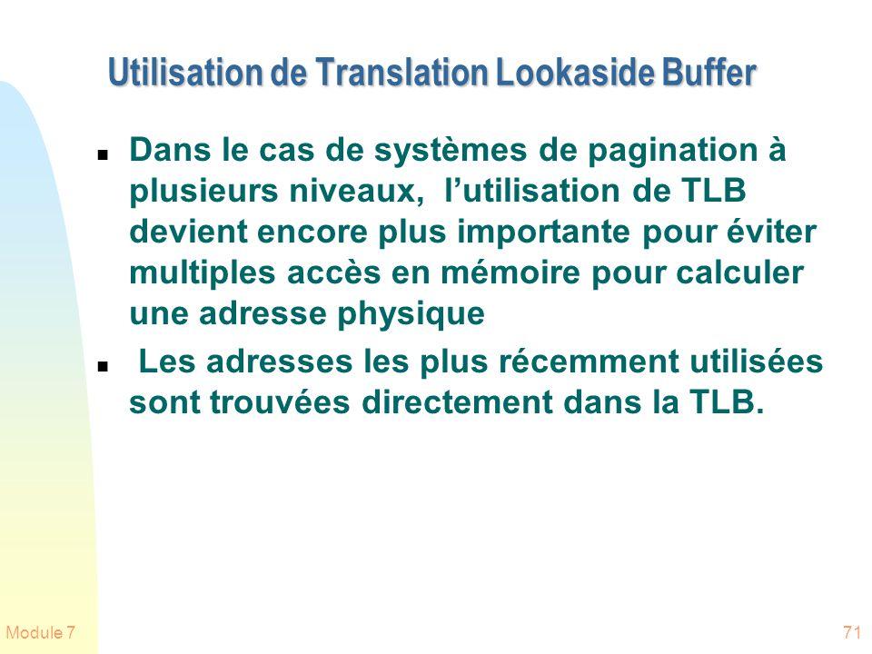 Module 771 Utilisation de Translation Lookaside Buffer n Dans le cas de systèmes de pagination à plusieurs niveaux, lutilisation de TLB devient encore
