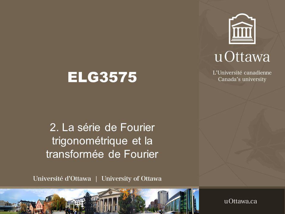 ELG3575 2. La série de Fourier trigonométrique et la transformée de Fourier