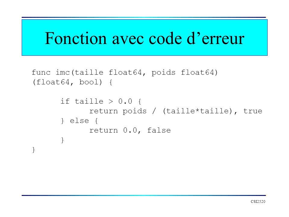 Fonction avec code derreur CSI2520 func imc(taille float64, poids float64) (float64, bool) { if taille > 0.0 { return poids / (taille*taille), true }