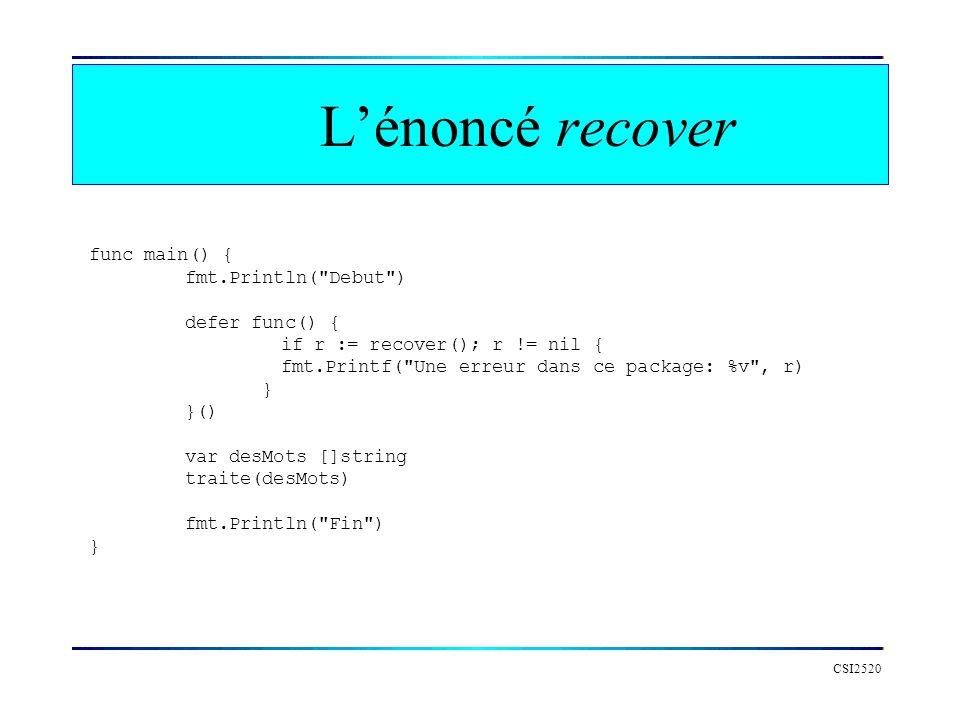 Lénoncé recover CSI2520 func main() { fmt.Println(