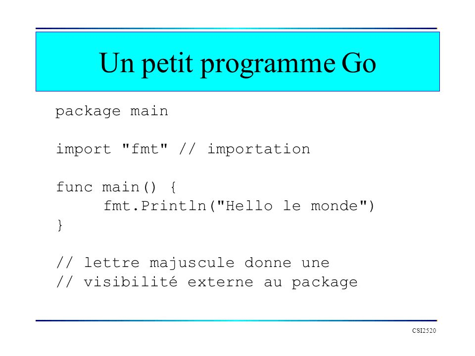 Un petit programme Go CSI2520 package main import