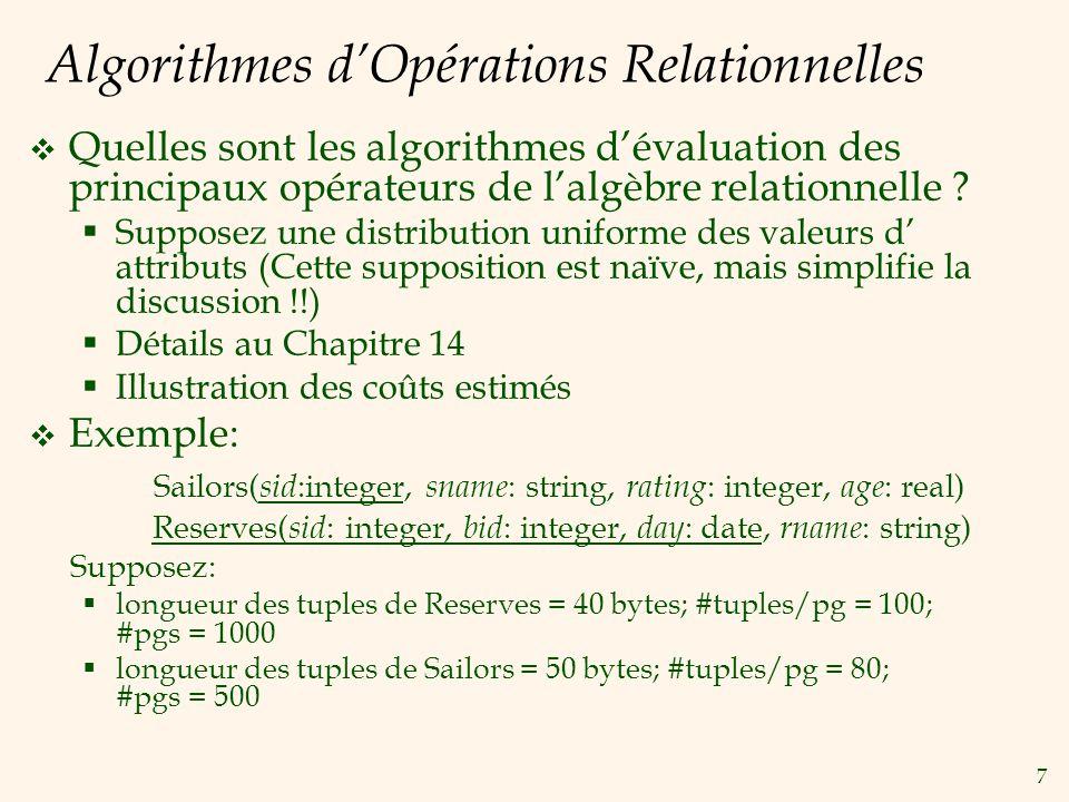 7 Algorithmes dOpérations Relationnelles Quelles sont les algorithmes dévaluation des principaux opérateurs de lalgèbre relationnelle .