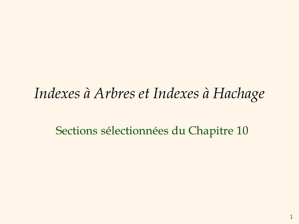 1 Indexes à Arbres et Indexes à Hachage Sections sélectionnées du Chapitre 10